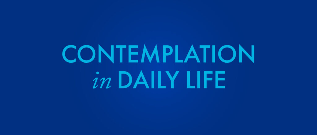 title graphic, Contemplation in daily life